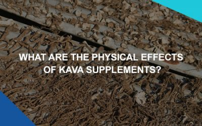 What are the Physical Effects Of Kava Supplements?