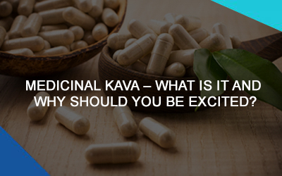 Medicinal Kava – What Is It And Why Should You Be Excited?