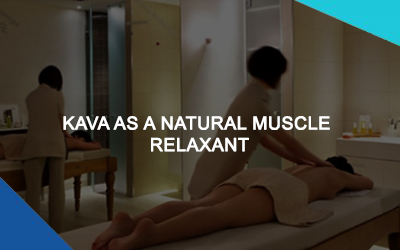 Kava As A Natural Muscle Relaxant