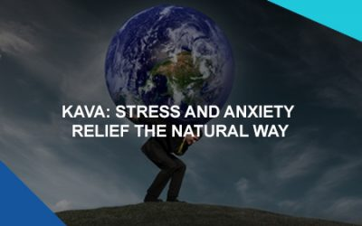 KAVA: Stress and Anxiety Relief The Natural Way